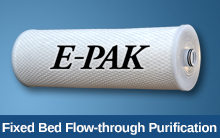 E-PAK® - Fixed Bed Flow-through Purification Cartridges