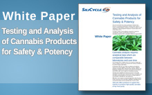 White Paper: Testing and Analysis of Cannabis Products for Safety & Potency