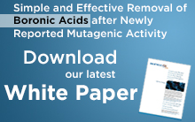 White Paper - Simple and Effective Removal of Boronic Acids after Newly Reported Mutagenic Activity
